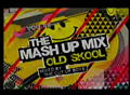 The Mash Up Mix Old Skool